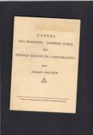 GENESE DES PREMIERS TIMBRES DU LUXEMBOURG Par Kayser - Guides & Manuels