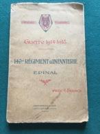 Historique 149°régiment D'infanterie Epinal 1914-18 75 Pages Et Gros Cahier Photo - 1914-18