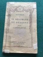 Historique 19° Régiment De Dragons Castres 1914-18 70 Pages Liste Des Tues - 1914-18