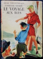 Colette Vivier - Le Voyage Aux Îles - Idéal Bibliothèque - ( 1954 ) . - Bücher, Zeitschriften, Comics