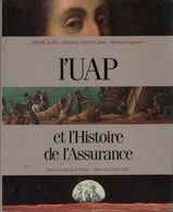 L'UAP Et L'histoire De L'assurance De Bernard Ruffat (1990) - Non Classés