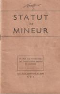 Statut Du Mineur - Charbonnages De France 1946 - 32 Pages - Documenti Storici