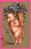 Cp Gaufrée - Anthropomorphisme - Pig - Cochon Portant Hotte De Fleurs Et Une Canne - Bonne Année - Edit. E.A.S. - 1910 - Nouvel An