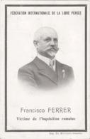 FRANCISCO FERRER - Victime De L'Inquisition Romaine - Hommes Politiques & Militaires