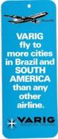 Etiquette à Bagages Compagnie D'aviation  VARIG BRAZILIAN AIRLINES  - 1e Cie Brésilienne Créée En 1927   - N'existe Plus - Baggage Labels & Tags