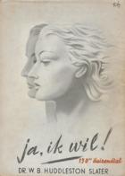 William Bernard HUDDLESTON SLATER - Ja, Ik Wil! - Livres, BD, Revues