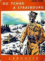Du Tchad à Strasbourg De Jacques Chabar (1954) - Books, Magazines, Comics