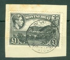 Montserrat: 1938/48   KGVI   SG112    £1    Used On Piece - Montserrat