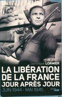 La Libération De La France Jour Après Jour. Juin 1944-Mai1945 De Dominique Lormier (2012) - Books, Magazines, Comics