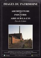 Architecture Et Industrie à Aire-sur-la-Lys : Pas-de-calais De Anonyme (1990) - Books, Magazines, Comics