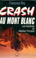 Crash Au Mont-blanc. Les Fantômes Du Malabar Princess De Françoise Rey (1993) - Books, Magazines, Comics