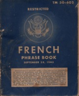PROPAGANDE #21 WWII GUERRE 1939 1945 FRENCH PHRASE BOOK US ARMY 1943 RESTRICTED - 1939-45