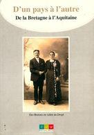 D'un Pays à L'autre. De La Bretagne à L'Aquitaine De Sylvain Le Bail (2011) - Livres, BD, Revues