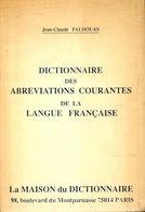 Dictionnaire Des Abréviations Courantes De La Langue Française De Jean-Claude Faudouas (1990) - Books, Magazines, Comics