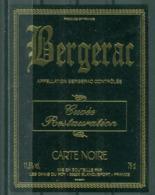 BERGERAC - CUVEE RESTAURATION - CARTE NOIRE - APPELLATION BERGERAC CONTROLEE (Etiquette Neuve)  11,5 % Vol.   75 Cl - Bergerac