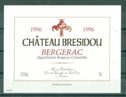BERGERAC - CHATEAU BRESIDOU - 1996 - APPELLATION BERGERAC CONTROLEE (Etiquette Neuve)  11,5 % Vol.   75 Cl - Bergerac