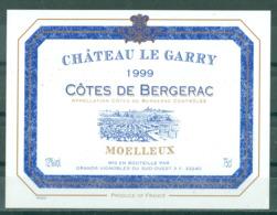 BERGERAC - CHÂTEAU LE GARRY - 1999 - MOELLEUX - APPELLATION BERGERAC CONTROLEE (Etiquette Neuve)  12 % Vol.   75 Cl - Bergerac