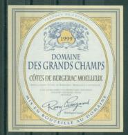 BERGERAC - DOMAINE DES GRANDS CHAMPS  1999  APPELLATION BERGERAC MOELLEUX CONTROLEE (Etiquette Neuve)  11 % Vol.   75 Cl - Bergerac