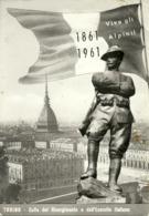 Torino (Piemonte) Adunata Nazionale Alpini, Centenario Unità D'Italia 1861 - 1961 - Patriottiche