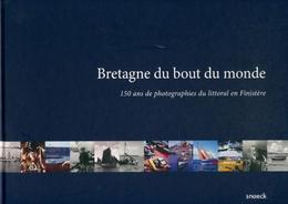 Bretagne Du Bout Du Monde. 150 Ans De Photographies Du Littoral En Finistère De Florence Lehoux (2015) - Books, Magazines, Comics