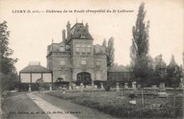 93 Livry Gargan Chateau De La Foret Propriété Du Docteur Lefevre - Livry Gargan