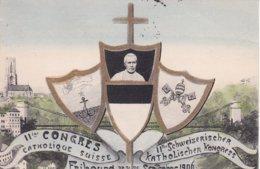 L100E_247 - Fribourg Septembre 1906 - 11e Congrès Catholique Suisse - FR Fribourg