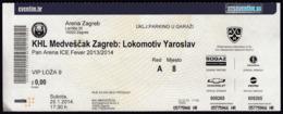 Croatia 2014 / KHL Medvescak Zagreb : Lokomotiv Yaroslav / Pan Ice Fever / Ice Hockey / Entry Game Ticket - Uniformes Recordatorios & Misc