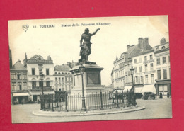C.P. Tournai  =  Statue  De La Princesse  D' Espinoy - Tournai