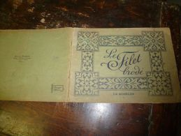Document Ancien      LE FILET Brodé En 114 Modèles         édition Edouard Boucherit - Laces & Cloth