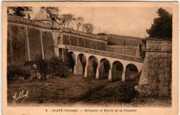 61lth 613 CPA - BLAYE - REMPARTS ET ENTREE DE LA CITADELLE - Blaye
