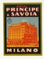 MILAN MILANO  ETIQUETTE PUBLICITE HOTEL PRINCIPA SAVOIA CHROMOGRAPHIE ITALIE ITALIA - Etiquettes D'hotels