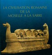 La Civilisation Romaine De La Moselle à La Sarre De Collectif (1983) - Books, Magazines, Comics