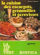 La Cuisine Des Escargots, Grenouilles Et écrevisses De Suzanne Fonteneau (1981) - Libros, Revistas, Cómics