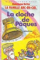 La Famille Arc-en-Ciel : La Cloche De Pâques De Julia Victor (1987) - Livres, BD, Revues
