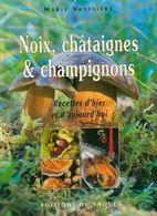 Noix, Châtaignes Et Champignons De Marie Vayssiere (1999) - Bücher, Zeitschriften, Comics
