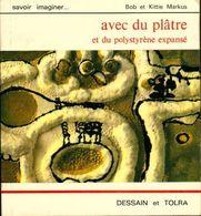 Avec Du Plâtre Et Du Polystyrène Expansé De Bob Markus (1974) - Books, Magazines, Comics