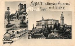 """ITALIE, UDINE - """" Saluti A Grande Velocita Da Udine """" - Udine"""