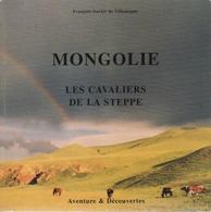 Mongolie. Les Cavaliers De La Steppe De François-Xavier De Villemagne (1997) - Books, Magazines, Comics