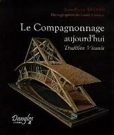 Le Compagnonnage Aujourd'hui De Jean-Pierre Bayard (2005) - Books, Magazines, Comics