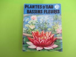 """Livre / Plantes D'eau /  Bassins Fleuris /Collection """" Connaitre"""" / Série """"Horticulture""""/Bailliére/ /1957  LIV179 - Garten"""