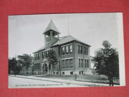 Private Mailing Card--- 4 Th Ward School  House   Bradford  Pennsylvania --------  Ref   3656 - United States