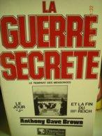 """LA GUERRE SECRETE DE ANTHONY CAVE BROWN  JOUR """"J"""" ET FIN 3ème REICH - Guerre 1939-45"""