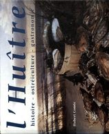 L'huître : Histoire, Ostréiculture, Gastronomie De Hubert Comte (1999) - Livres, BD, Revues