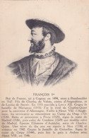 CPA - FRANCOIS 1er - Roi De France - Histoire