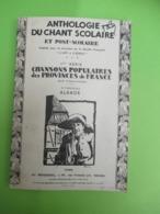 Livre /Anthologie Du Chant Scolaire Et Post-Scolaire/Chansons Populaires Des Provinces De France.ALSACE/1926    PART276 - Music