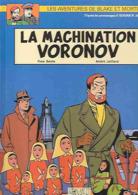 BLAKE ET MORTIMER N°14 EO - La Machination Voronov - Sente & Juillard - LES EDITIONS BLAKE ET MORTIMER 2000 TB - Blake Et Mortimer