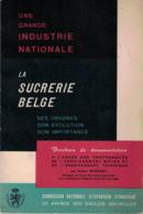La Sucrerie Belge. Robert Roncart. Carte Avec Donstienne, Quévy-le-Grand, Barry-Maulde, Brugelette, Wez-Velvain, ... - Wetenschap