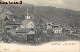 INDEN ROUTE DE LOUECHE LES BAINS VALAIS SUISSE SWITZERLAND - VS Valais