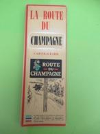 Dépliant Touristique Ancien à 16 Volets/La Route Du CHAMPAGNE/Carte-Guide/La Champagne Vous Invite/Vers 1950      PGC393 - Dépliants Touristiques
