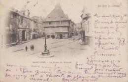 CPA Précurseur Saint-Céré - La Place Du Marché (avec Petite Animation) - Saint-Céré
